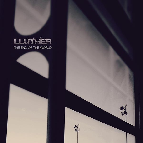 Lluther - The End Of The World Single Artwork