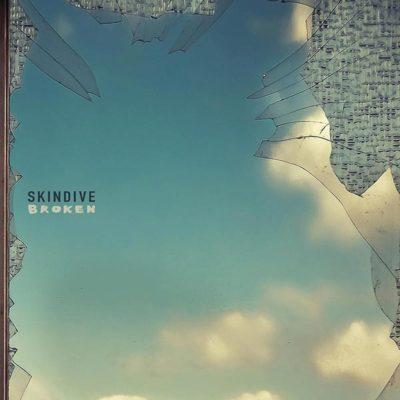 Skindive - Broken Single Artwork