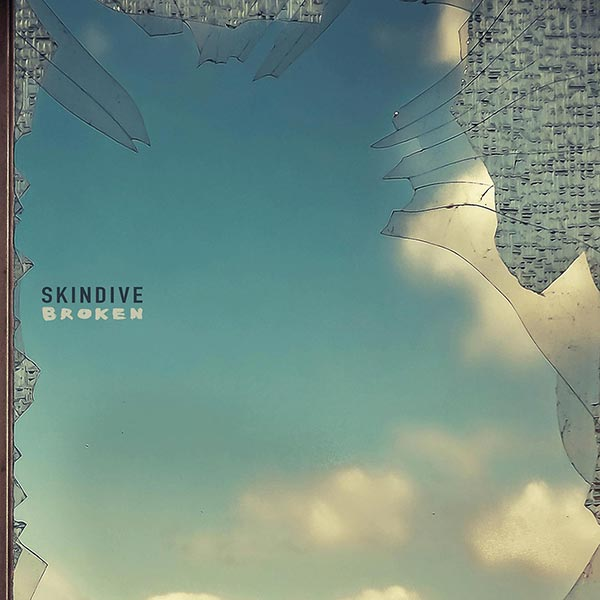Skindive - Broken Single Artwork