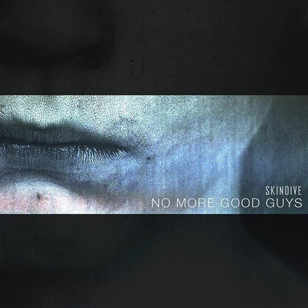 Skindive - No More Good Guys Single Artwork
